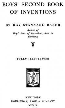 Boys' Second Book of Inventions, Ray Stannard Baker