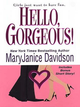 Hello, Gorgeous, MaryJanice Davidson