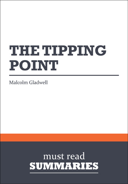 Summary: The Tipping Point  Malcolm Gladwell, Must Read Summaries