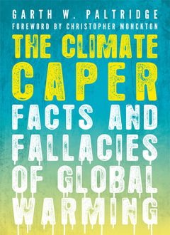 The Climate Caper, Garth W. Paltridge