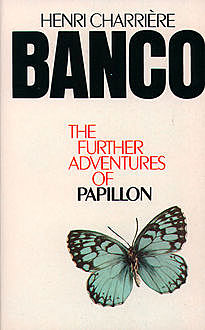 Banco: the Further Adventures of Papillon, Henri Charrière