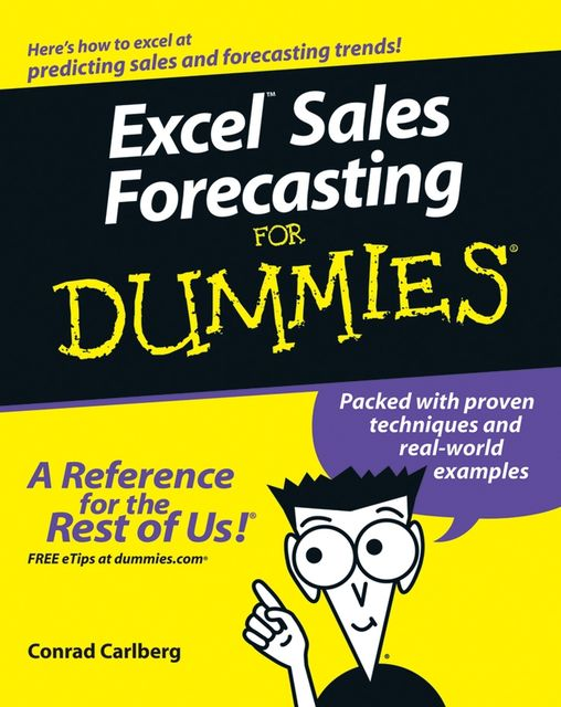 Excel Sales Forecasting For Dummies, Conrad Carlberg