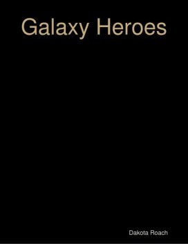Galaxy Heroes, Dakota Roach