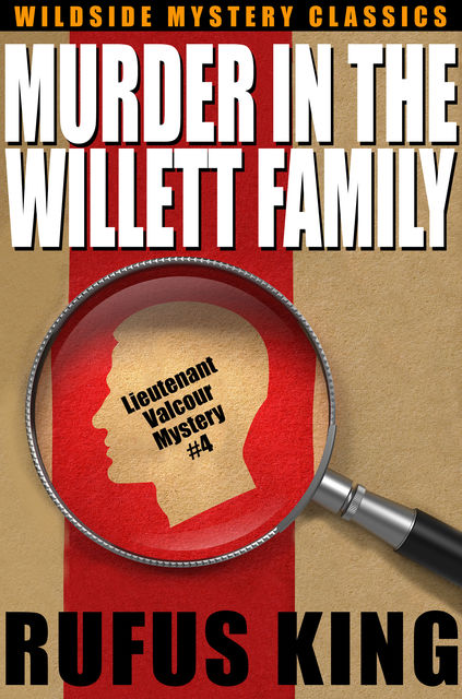 Murder in the Willet Family, Rufus King