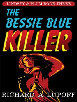 The Bessie Blue Killer, Richard A.Lupoff