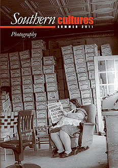 Southern Cultures: The Photography Issue, Harry L. Watson, Jocelyn R. Neal