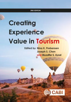 Creating Experience Value in Tourism, Peter Bjork, Haywantee Ramkissoon, Levent Altinay, Bruce Prideaux, Er, Frederic Dimanche, Lena Mossberg, Lidia Andrades Caldito, Line Mathisen, M. Joseph Sirgy, Prakash Chathoth, Tor Korneliussen, Tove I. Dahl, Vincent Magnini, Xiaojuan Yu, Young-Souk Lee
