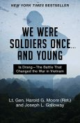 We Were Soldiers Once . . . and Young, Harold G. Moore, Joseph L. Galloway