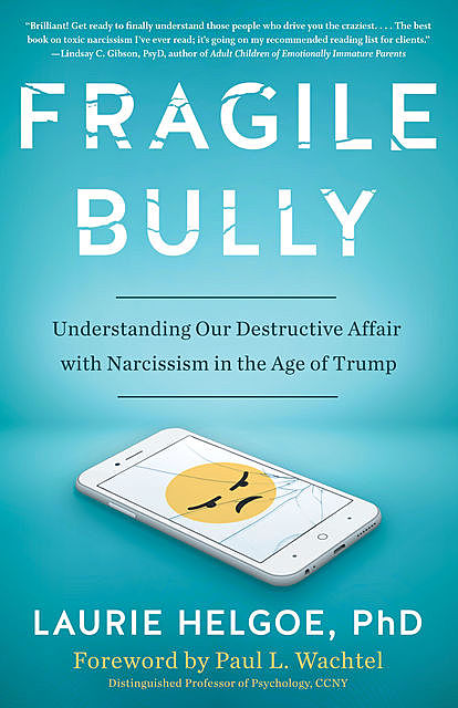 Fragile Bully, Laurie Helgoe