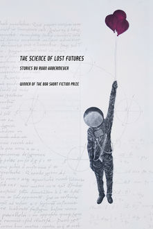 The Science of Lost Futures, Ryan Habermeyer