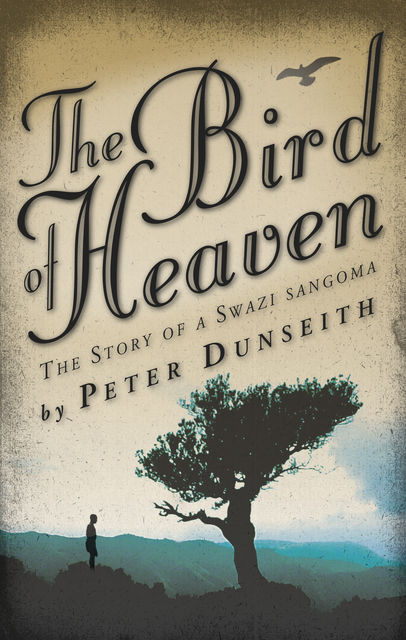 The Bird of Heaven, Peter Dunseith