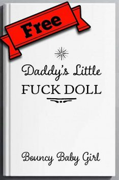 Free Teaser: Daddy's Little Fuck Doll, Bouncy Baby Girl