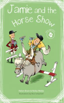 Vets and Pets 2: Jamie and the Horse Show, Helen Brain, Nicky Webb