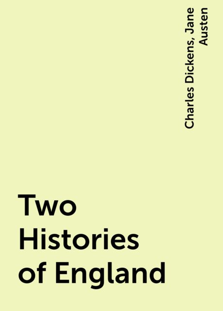 Two Histories of England, Charles Dickens, Jane Austen