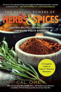The Healing Powers of Herbs and Spices, Cal Orey