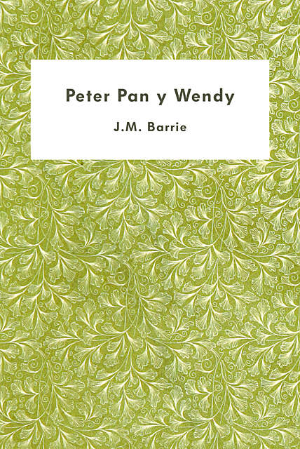 Peter Pan y Wendy, J.M.Barrie