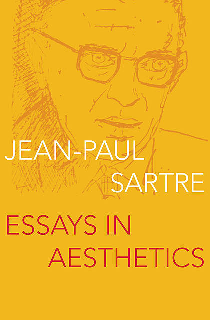 Essays in Aesthetics, Jean-Paul Sartre