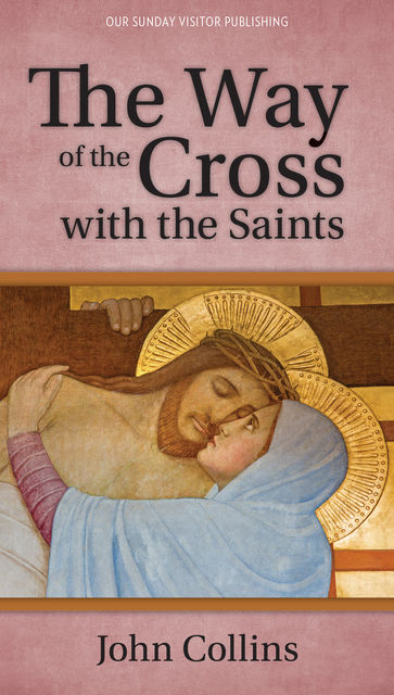 The Way of the Cross with the Saints, John Collins
