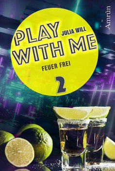 Play with me 2: Feuer frei, Julia Will