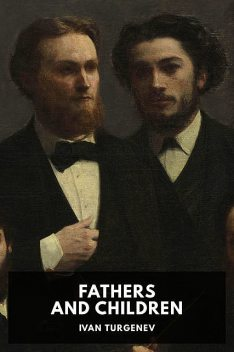 Fathers and Children, Ivan Turgenev