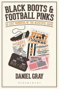Black Boots and Football Pinks, Daniel Gray