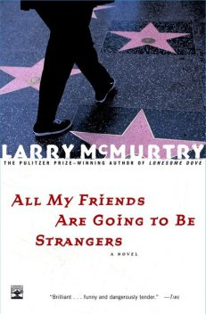 All My Friends Are Going to Be Strangers: A Novel, Larry McMurtry