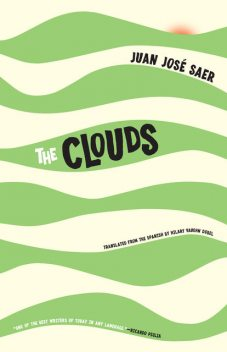 The Clouds, Juan José Saer