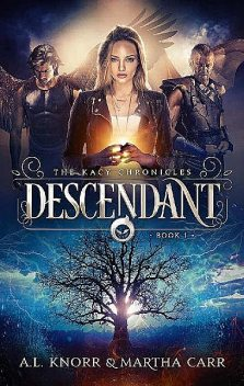 Descendant: The Revelations of Oriceran (The Kacy Chronicles Book 1), Martha Carr, A.L. Knorr