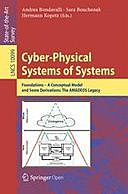 Cyber-Physical Systems of Systems: Foundations – A Conceptual Model and Some Derivations: The AMADEOS Legacy, Andrea Bondavalli, Hermann Kopetz, Sara Bouchenak