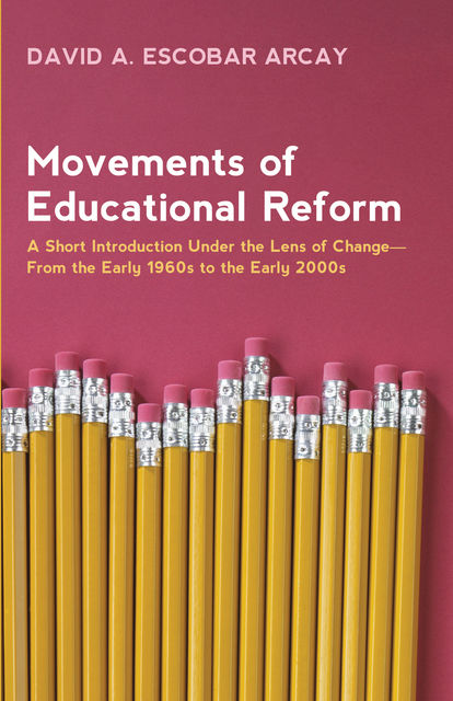 Movements of Educational Reform, David A. Escobar Arcay