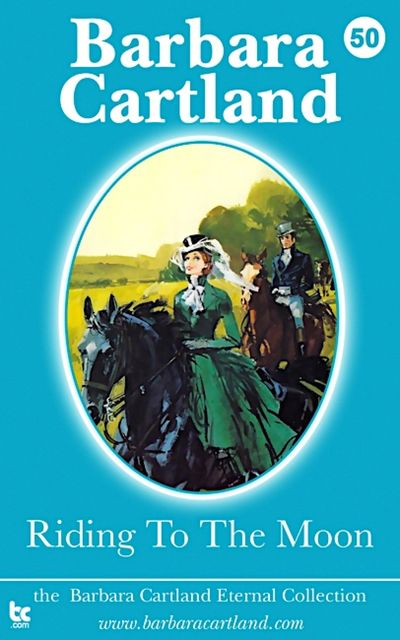 Riding to the Moon, Barbara Cartland