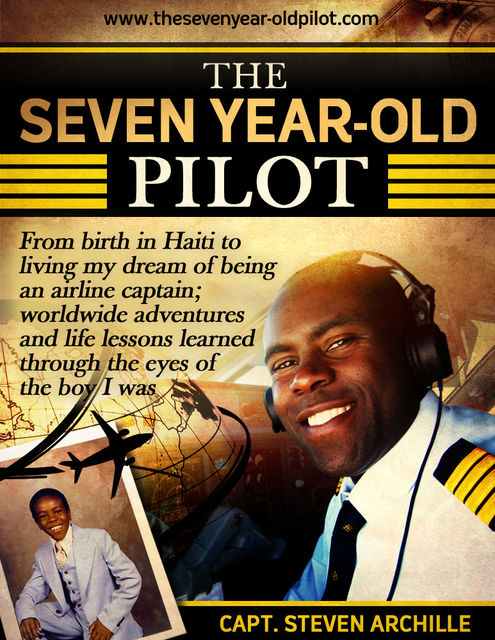 The Seven Year-Old Pilot, Capt. Steven Archille