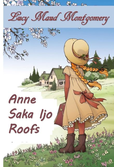 Anne Saka Atap Sing Ijo, Lucy Maud Montgomery