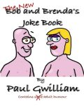 Bob and Brenda's New Joke Book, Paul Gwilliam