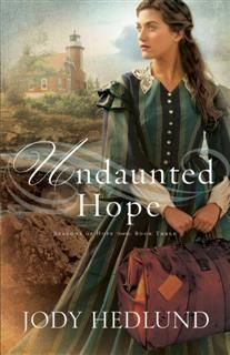 Undaunted Hope (Beacons of Hope Book #3), Jody Hedlund