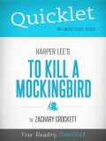 Quicklet on To Kill a Mockingbird by Harper Lee, Zachary Crockett