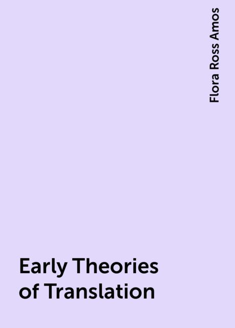 Early Theories of Translation, Flora Ross Amos