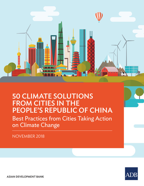 50 Climate Solutions from Cities in the People's Republic of China, Asian Development Bank
