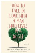 How to Fall In Love with a Man Who Lives in a Bush, Emmy Abrahamson