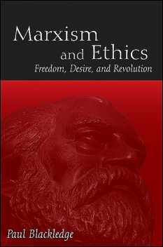 Marxism and Ethics, Paul Blackledge