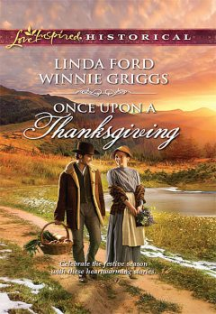 Once Upon A Thanksgiving, Linda Ford, Winnie Griggs