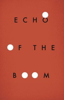 Echo of the Boom, Maxwell Neely-Cohen
