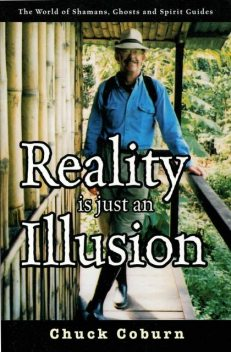 Reality Is Just an Illusion, Chuck Sr. Coburn