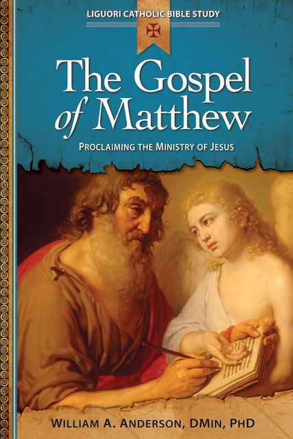 The Gospel of Matthew, William A.Anderson