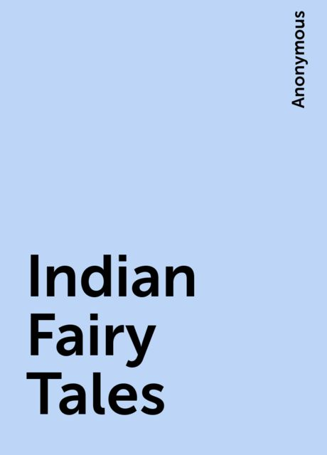 Indian Fairy Tales,