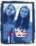I Marry My Mother, I Marry My Sister, S Coleman