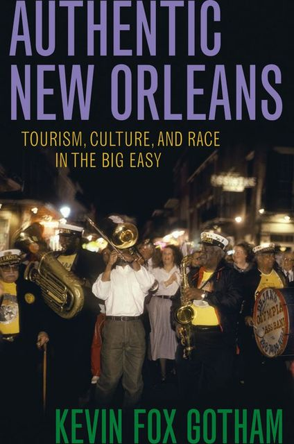 Authentic New Orleans, Kevin Fox Gotham