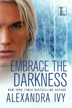 Embrace the Darkness, Alexandra Ivy
