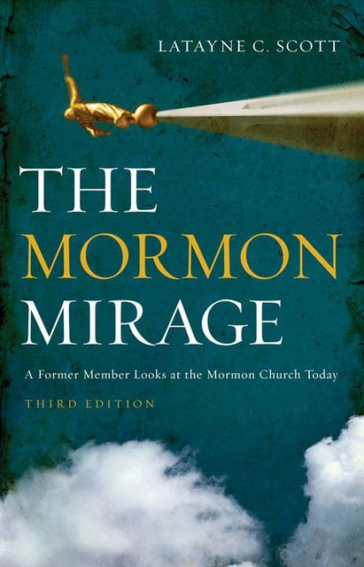 The Mormon Mirage, Latayne C. Scott