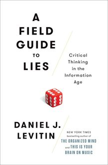 A Field Guide to Lies, Levitin Daniel